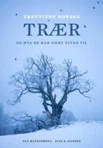 Bok - Trettitre norske trær og hva de har vært vitne til - Ole Mathismoen
